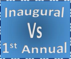 1st annual vs Inaugural